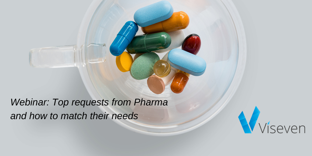 Top requests from Pharma and how to match their needs