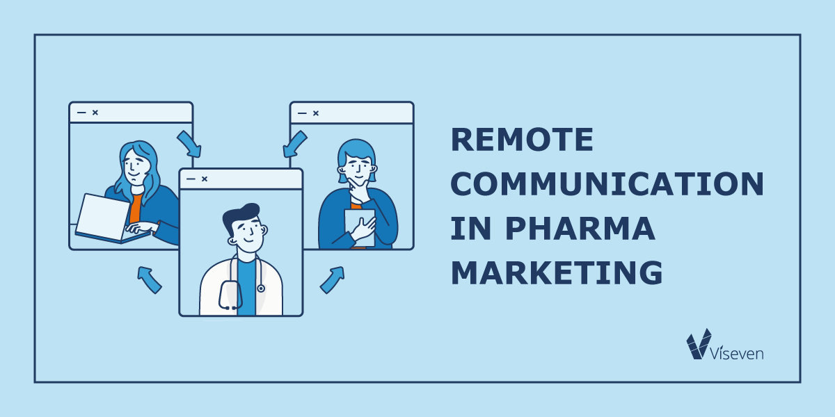 Remote Communication in Pharma Companies: How can your agency take Advantage of the Market Shift
