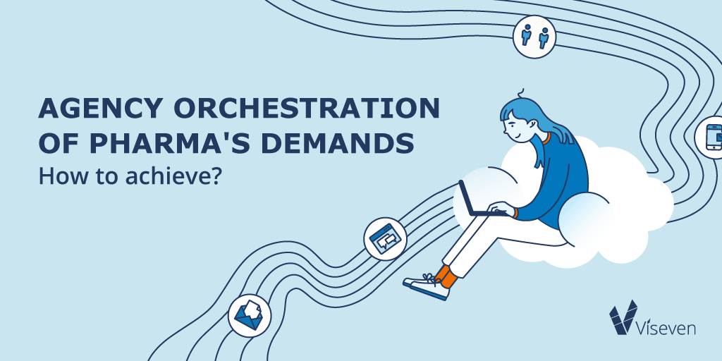 Agency orchestration of pharma's demands. How to achieve?